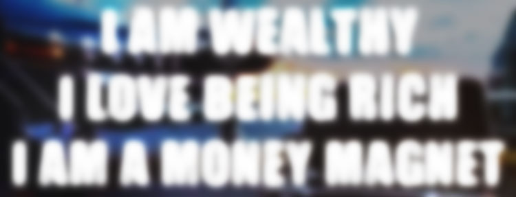 Wealth Affirmations Using the Law of Attraction